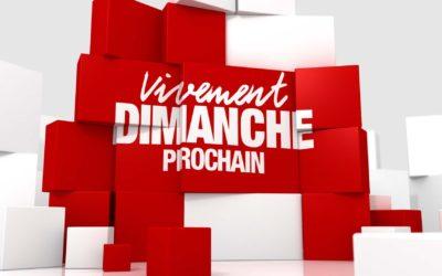 Infos Vivement Dimanche Prochain du 26/09/2021